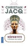 Christian Jacq - Néfertiti - L'ombre du soleil.