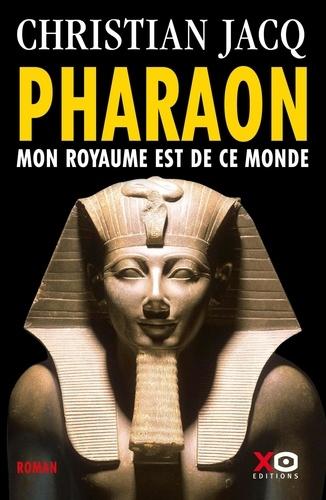 Pharaon. Mon royaume est de ce monde