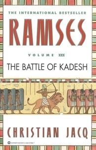 Christian Jacq - Ramses: The Battle of Kadesh - Volume III.