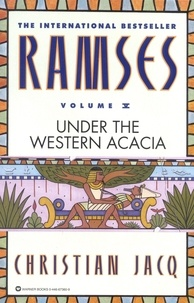 Christian Jacq - Ramses: Under the Western Acacia - Volume V.