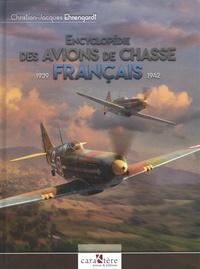 Christian-Jacques Ehrengardt - Encyclopédie des avions de chasse français - 1939-1942.
