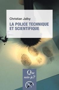 Christian Jalby - La police technique et scientifique.