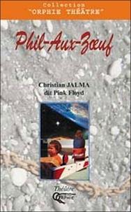 Christian Jalma - Phil-Aux-Zoeuf.