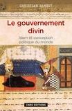 Christian Jambet - Le gouvernement divin - Islam et conception politique du monde.