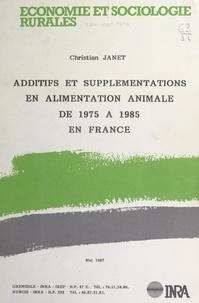 Christian Janet et J. Cranney - Additifs et supplémentations en alimentation animale de 1975 à 1985 en France.