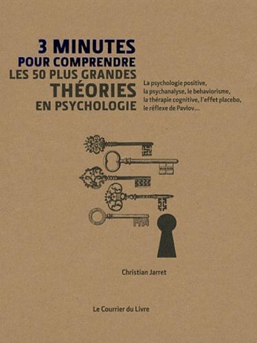 Christian Jarrett - 3 minutes pour comprendre les 50 plus grandes théories en psychologie.
