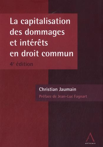 Christian Jaumain et Jean-Luc Fagnart - La capitalisation des dommages et intérêts en droit commun.