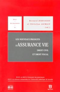 Christian Jaumain et Bernard Dubuisson - Les nouveaux produits d'assurance vie. - Droit civil et Droit fiscal.