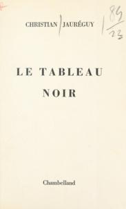 Christian Jauréguy - Le tableau noir.
