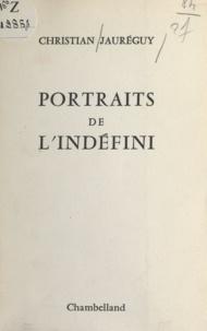 Christian Jauréguy - Portraits de l'indéfini.