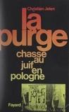 Christian Jelen - La purge - Chasse au Juif en Pologne populaire.