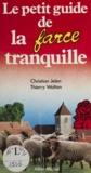 Christian Jelen et  Wolton - Le Petit guide de la farce tranquille.