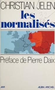 Christian Jelen - Les Normalisés.
