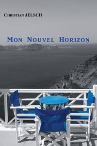 Christian Jelsch - Mon nouvel horizon.