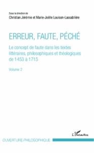 Erreur, faute, péché - Le concept de faute dans les textes littéraires, philosophiques et théologiques de 1453 à 1715 Volume 2.pdf