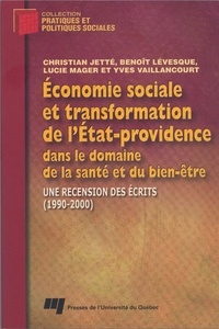 Christian Jetté et Benoît Lévesque - Economie sociale et transformation de l'Etat-providence dans le domaine de la santé et du bien-être - Une recencion des écrits (1990-2000).