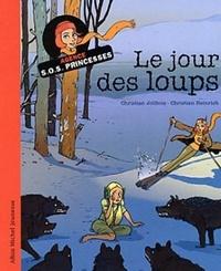 Christian Jolibois et Christian Heinrich - Agence SOS Princesse : Le jour des loups.