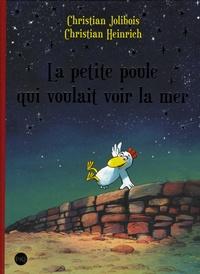 Téléchargements  gratuits La petite poule qui voulait voir la mer  9782266268486 par Christian Jolibois, Christian Heinrich