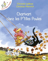 Christian Jolibois et Christian Heinrich - Les P'tites Poules  : Charivari chez les P'tites Poules.