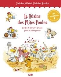 Christian Jolibois et Christian Heinrich - Les P'tites Poules  : La Cuisine des P'tites Poules.