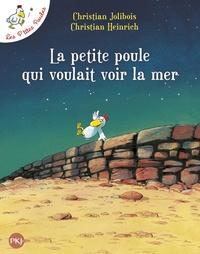 Christian Jolibois et Christian Heinrich - Les P'tites Poules  : La petite poule qui voulait voir la mer.