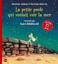 Christian Jolibois et Christian Heinrich - Les P'tites Poules  : La petite poule qui voulait voir la mer. 1 CD audio