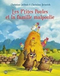Christian Jolibois et Christian Heinrich - Les P'tites Poules  : Les P'tites Poules et la famille malpoulie.