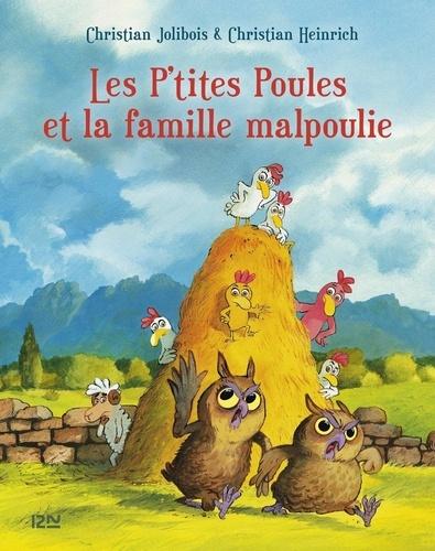 Les P'tites Poules  Les P'tites Poules et la famille malpoulie