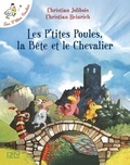 Christian Jolibois - Les P'tites Poules  : Les P'tites Poules, la Bête et le Chevalier.