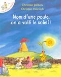Christian Jolibois et Christian Heinrich - Les P'tites Poules  : Nom d'une poule, on a volé le soleil !.