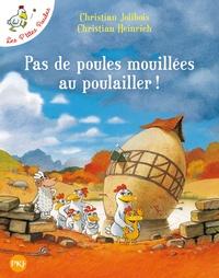 Christian Jolibois et Christian Heinrich - Les P'tites Poules  : Pas de poules mouillées au poulailler !.