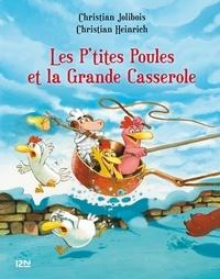 Christian Jolibois et Christian Heinrich - Les P'tites Poules Tome 12 : Les p'tites poules et la grande casserole.