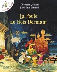 Christian Jolibois et Christian Heinrich - Les P'tites Poules Tome 13 : La poule au bois dormant.