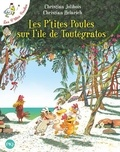 Christian Jolibois et Christian Heinrich - Les P'tites Poules Tome 14 : Les P'tites Poules sur l'île de Toutégratos.