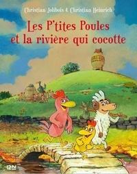 Christian Jolibois et Christoph Heinrich - Les P'tites Poules Tome 18 : Les p'tites poules et la rivière qui cocotte.