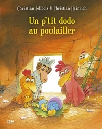Christian Jolibois et Christian Heinrich - Les P'tites Poules Tome 19 : Un p'tit dodo au poulailler.