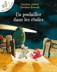 Christian Jolibois et Christian Heinrich - Les P'tites Poules  : Un poulailler dans les étoiles.