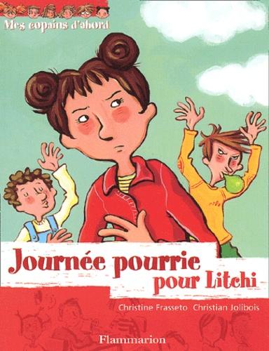 Christian Jolibois et Christine Frasseto - Mes copains d'abord Tome 3 : Journée pourrie pour Litchi.