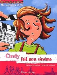 Christian Jolibois et Christine Frasseto - Mes copains d'abord Tome 6 : Cindy fait son cinéma.