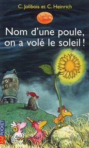 Christian Jolibois - Nom d'une poule, on a volé le soleil !.