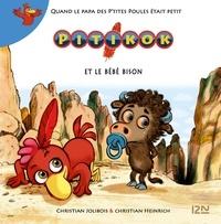 Christian Jolibois et Christian Heinrich - Pitikok  : Pitikok et le bébé bison.