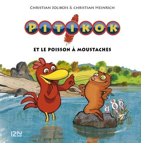 Christian Jolibois et Christian Heinrich - Pitikok Tome 4 : Pitikok et le poisson à moustaches.