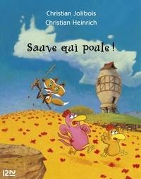 Christian Jolibois et Christian Heinrich - Sauve qui poule !.