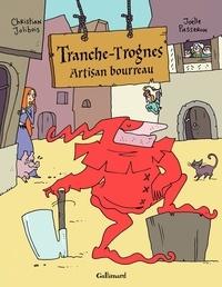 Christian Jolibois et Joëlle Passeron - Tranche-Trognes Tome 1 : Artisan bourreau.