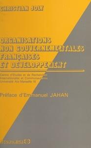 Christian Joly et Emmanuel Jahan - Organisations non gouvernementales françaises et développement : présentation du discours.