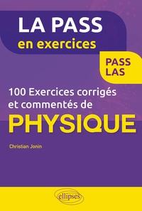 Christian Jonin - 100 exercices corrigés et commentés de physique.