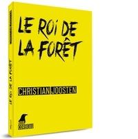 Christian Joosten - Le roi de la forêt - Une enquête de Guillaume Lavallée.