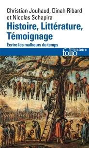Christian Jouhaud et Nicolas Schapira - Histoire, Littérature, Témoignage - Ecrire les malheurs du temps.