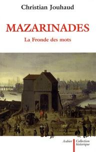 Christian Jouhaud - Mazarinades - La Fronde des mots.