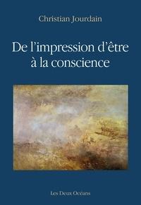 Christian Jourdain - De l'impression d'être à la conscience.